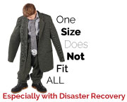 One size does not fit all - especially with disaster recovery
